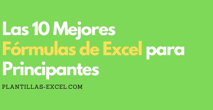 Las 10 Mejores fórmulas de Excel para principiantes